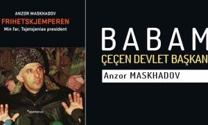 Anzor Maskhadov, Babasını Anlatıyor