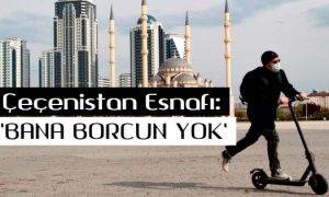 Çeçenistan'da Binlerce Esnaf Borç Sildi